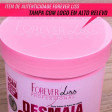 Kit Desmaia Cabelo Grande 950g - Forever Liss 3 Itens